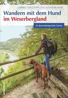 Wandern mit dem Hund im Weserbergland - Voigt-Papke, Gabriele; Weske, Alexander