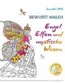Bewusst malen - Engel, Elfen & mystische Wesen