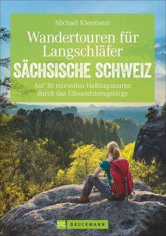 Wandertouren für Langschläfer Sächsische Schweiz - Kleemann, Michael