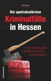 Die spektakulärsten Kriminalfälle in Hessen