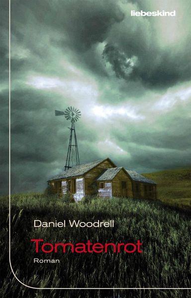 Tomatenrot - Woodrell, Daniel