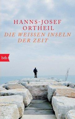 Die weißen Inseln der Zeit (eBook, ePUB) - Ortheil, Hanns-Josef