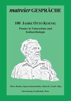 100 Jahre Otto Koenig (eBook, ePUB)
