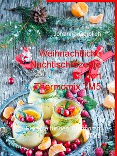 Weihnachtliche Nachtischrezepte für den Thermomix TM5 (eBook, ePUB)