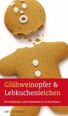 Glühweinopfer & Lebkuchenleichen (eBook) (eBook, ePUB)