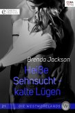 Heiße Sehnsucht - kalte Lügen / Die Westmorelands Bd.21 (eBook, ePUB)
