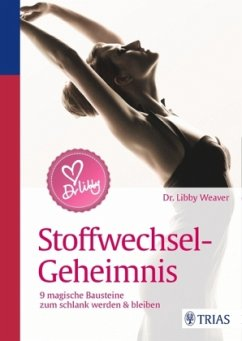 Dr. Libby´s Stoffwechsel-Geheimnis - Weaver, Libby