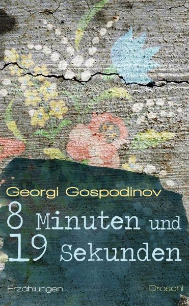 8 Minuten und 19 Sekunden - Gospodinov, Georgi
