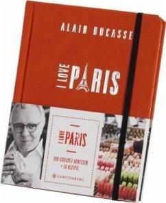 I LOVE PARIS - Ducasse, Alain