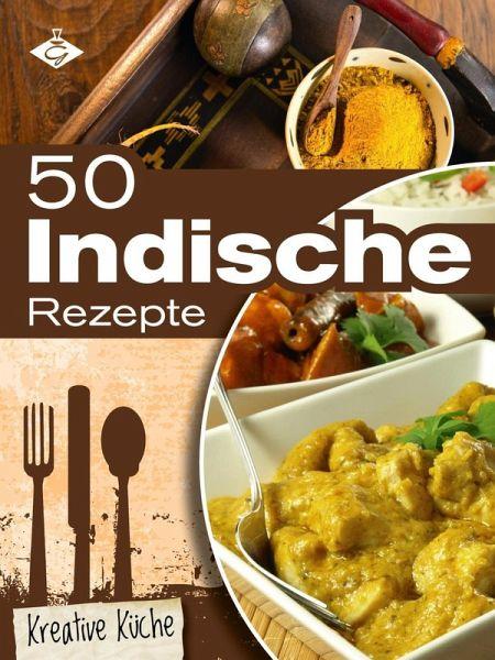 50 indische Rezepte (eBook, ePUB) von Stephanie Pelser - Portofrei ...