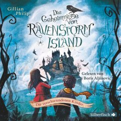 Die verschwundenen Kinder / Die Geheimnisse von Ravenstorm Island Bd.1 (2 Audio-CDs) - Philip, Gillian; Aljinovic, Boris
