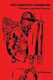 The Warrior's Handbook-- A Guide to Spiritual Survival