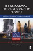 The the UK Regional-National Economic Problem: Geography, Globalisation and Governance