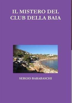 IL MISTERO DEL CLUB DELLA BAIA - Barabaschi, Sergio