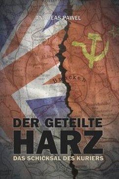 Festung Harz 02. Der geteilte Harz