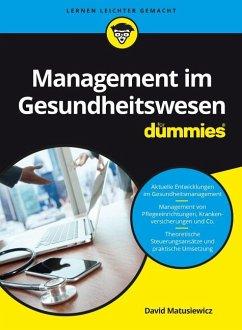 Management im Gesundheitswesen für Dummies - Matusiewicz, David 10001422770