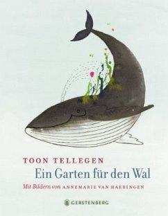 Ein Garten für den Wal - Tellegen, Toon