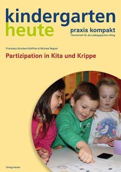 Partizipation in Kita und Krippe - Regner, Michael; Schubert-Suffrian, Franziska
