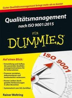Qualitätsmanagement nach ISO 9001:2015 für Dummies - Weltring, Rainer