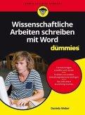 Wissenschaftliche Arbeiten schreiben mit Word für Dummies