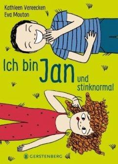 Ich bin Jan und stinknormal - Vereecken, Kathleen; Mouton, Eva