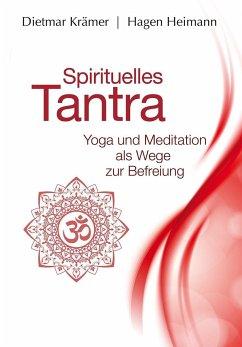 Spirituelles Tantra - Krämer, Dietmar; Heimann, Hagen