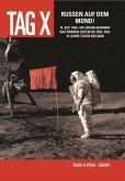 Tag X 03 - Russen auf dem Mond!