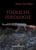 Tödliche Ideologie