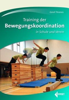 Training der Bewegungskoordination - Thienes, Gerd