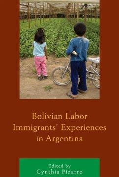 Bolivian Labor Immigrants' Experiences in Argentina (eBook, ePUB)