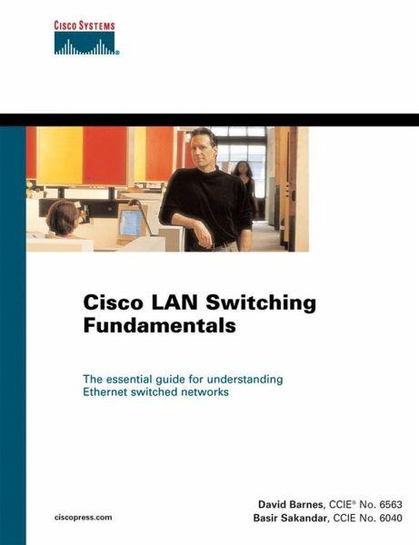 Cisco LAN Switching Fundamentals (eBook, PDF)