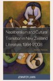 Neoliberalism and Cultural Transition in New Zealand Literature, 1984-2008 (eBook, ePUB)