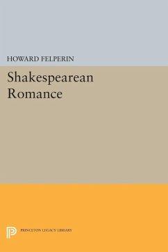 Shakespearean Romance (eBook, PDF) - Felperin, Howard