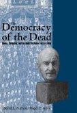 The Democracy of the Dead (eBook, ePUB)