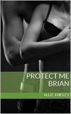 Brian / Protect Me Bd.1 (eBook, ePUB)