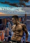 Trust - Eine Frage des Vertrauens (eBook, ePUB)