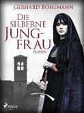 Die silberne Jungfrau (eBook, ePUB)