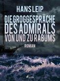 Die Groggespräche des Admirals von und zu Rabums (eBook, ePUB)