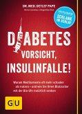 Diabetes: Vorsicht, Insulinfalle! (eBook, ePUB)