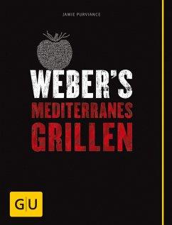 Weber's Mediterranes Grillen (eBook, ePUB) - Purviance, Jamie