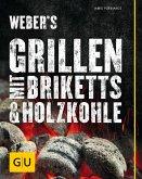 Weber's Grillen mit Briketts & Holzkohle (eBook, ePUB)