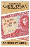 The Politics of Che Guevara (eBook, ePUB)