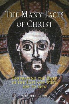 Many Faces of Christ (eBook, ePUB) - Bacci, Michele