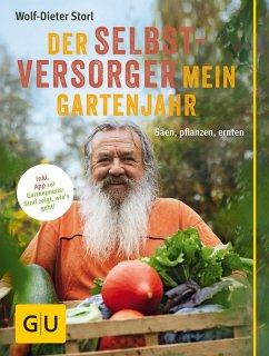 Der Selbstversorger: Mein Gartenjahr (eBook, ePUB) - Storl, Wolf-Dieter