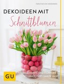 Dekoideen mit Schnittblumen (eBook, ePUB)