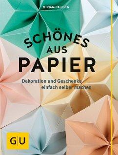 Schönes aus Papier (eBook, ePUB) - Paulsen, Miriam