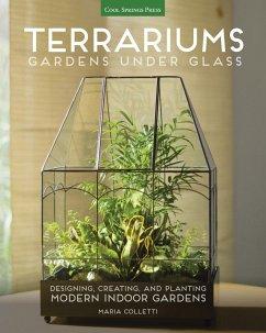 Terrariums - Gardens Under Glass (eBook, ePUB) - Colletti, Maria