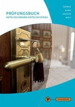 Prüfungsbuch Hotelfachmann/ Hotelfachfrau - Girke, Uwe; Grüner, Hermann; Kessler, Thomas; Metz, Reinhold