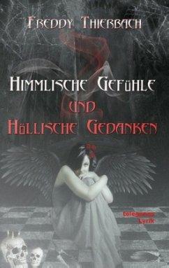 Himmlische Gefühle - Höllische Gedanken - Thierbach, Freddy