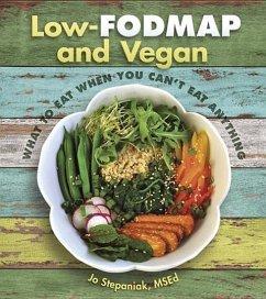 Low Fodmap and Vegan - Stepaniak, Joanne